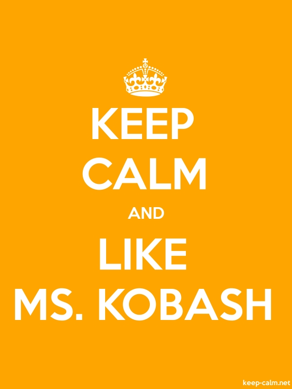 KEEP CALM AND LIKE MS. KOBASH - white/orange - Default (600x800)