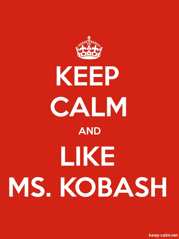 KEEP CALM AND LIKE MS. KOBASH - white/red - Default (600x800)