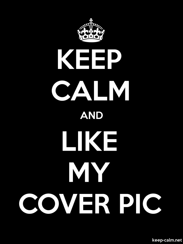 KEEP CALM AND LIKE MY COVER PIC - white/black - Default (600x800)