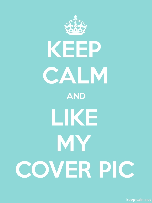 KEEP CALM AND LIKE MY COVER PIC - white/lightblue - Default (600x800)