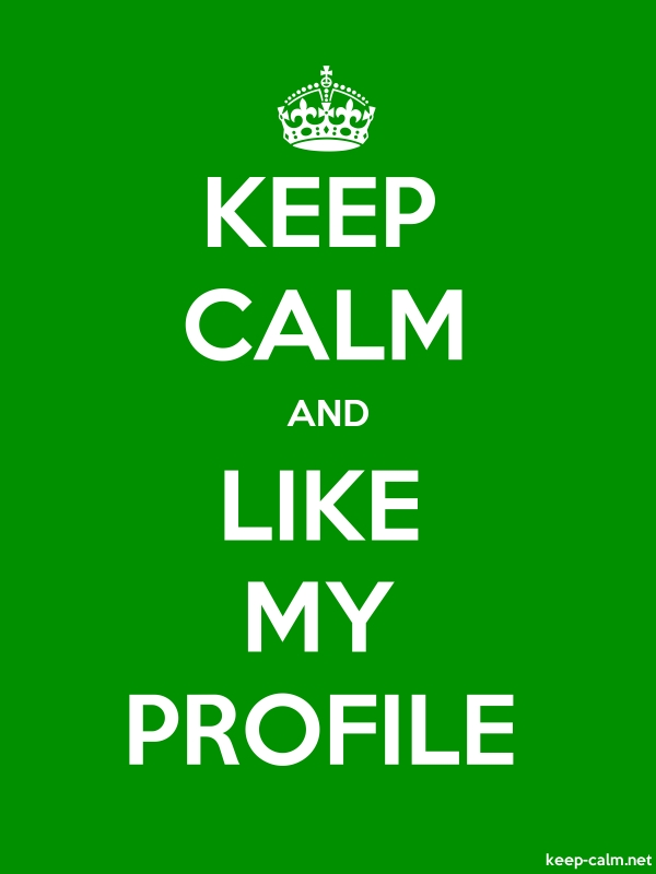 KEEP CALM AND LIKE MY PROFILE - white/green - Default (600x800)