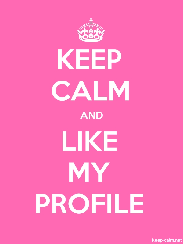 KEEP CALM AND LIKE MY PROFILE - white/pink - Default (600x800)