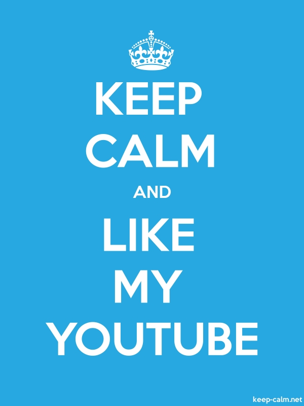 KEEP CALM AND LIKE MY YOUTUBE - white/blue - Default (600x800)