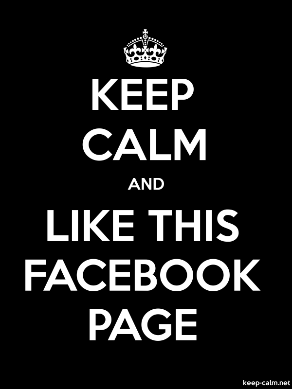 KEEP CALM AND LIKE THIS FACEBOOK PAGE - white/black - Default (600x800)