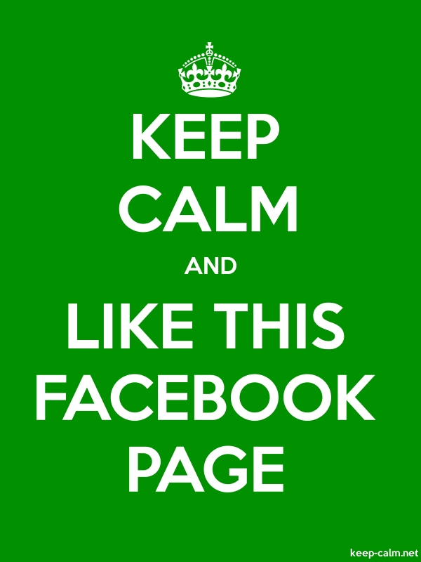 KEEP CALM AND LIKE THIS FACEBOOK PAGE - white/green - Default (600x800)