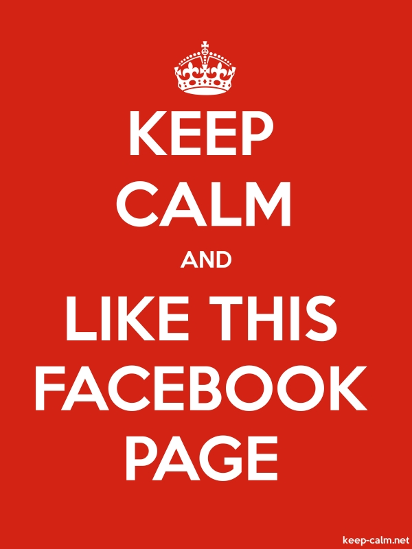 KEEP CALM AND LIKE THIS FACEBOOK PAGE - white/red - Default (600x800)