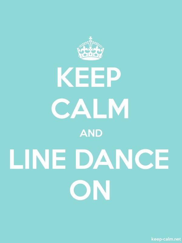 KEEP CALM AND LINE DANCE ON - white/lightblue - Default (600x800)