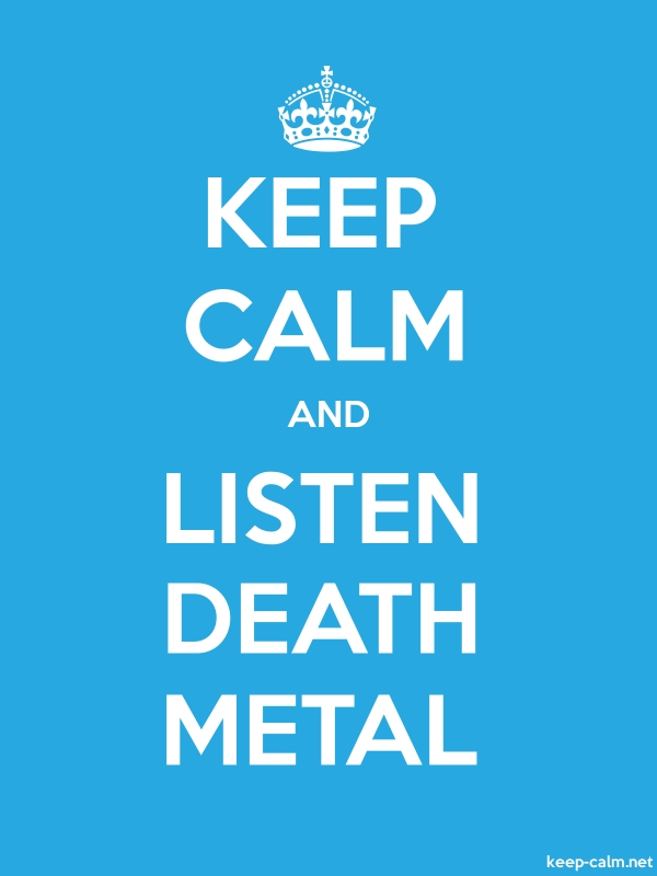 KEEP CALM AND LISTEN DEATH METAL - white/blue - Default (600x800)