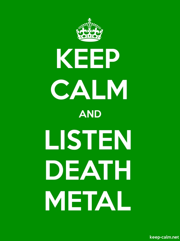 KEEP CALM AND LISTEN DEATH METAL - white/green - Default (600x800)