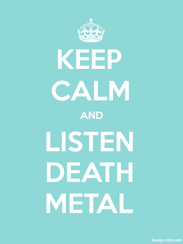 KEEP CALM AND LISTEN DEATH METAL - white/lightblue - Default (600x800)
