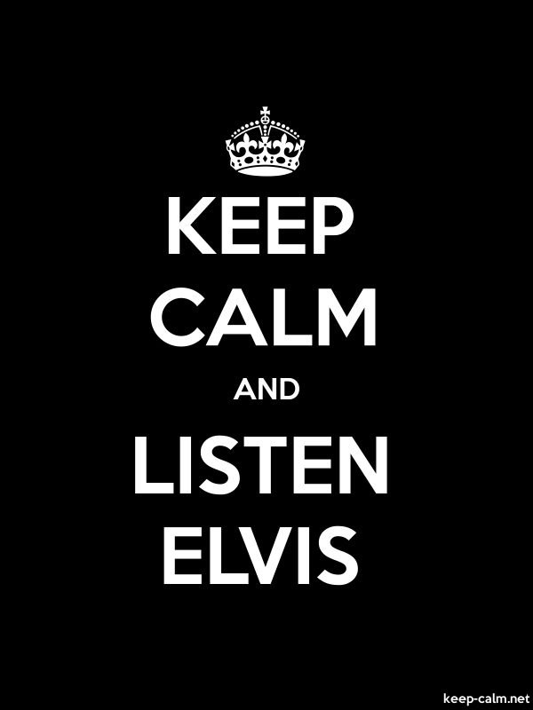 KEEP CALM AND LISTEN ELVIS - white/black - Default (600x800)