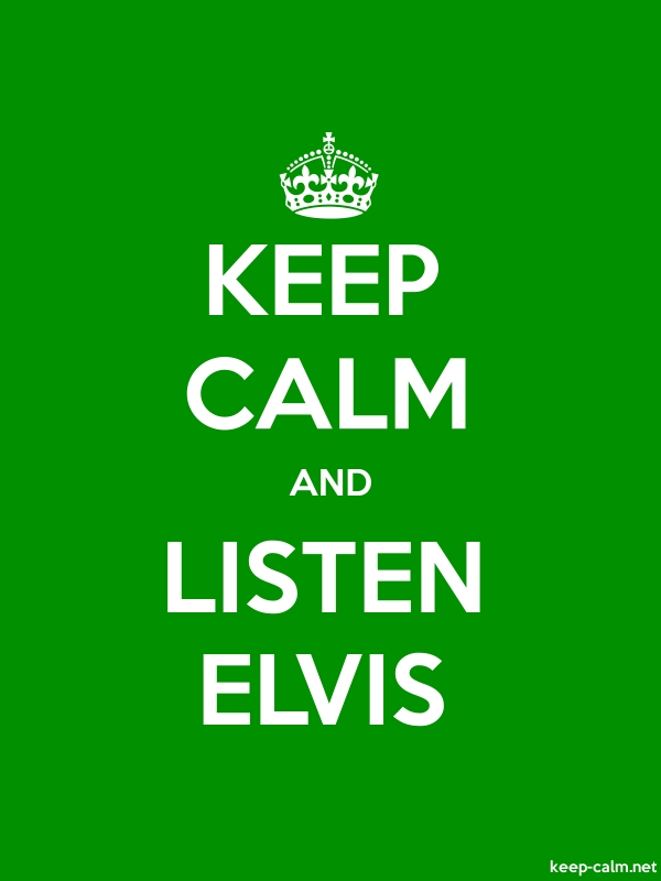 KEEP CALM AND LISTEN ELVIS - white/green - Default (600x800)