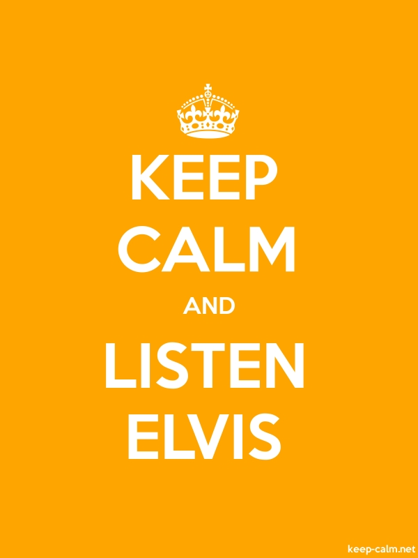 KEEP CALM AND LISTEN ELVIS - white/orange - Default (600x800)
