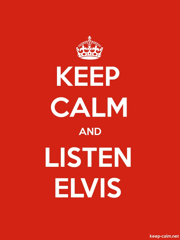 KEEP CALM AND LISTEN ELVIS - white/red - Default (600x800)
