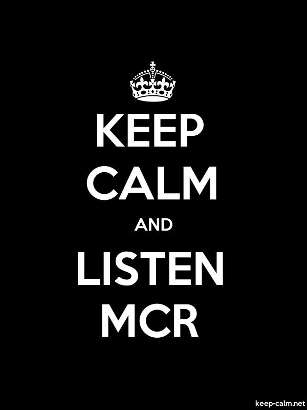KEEP CALM AND LISTEN MCR - white/black - Default (600x800)