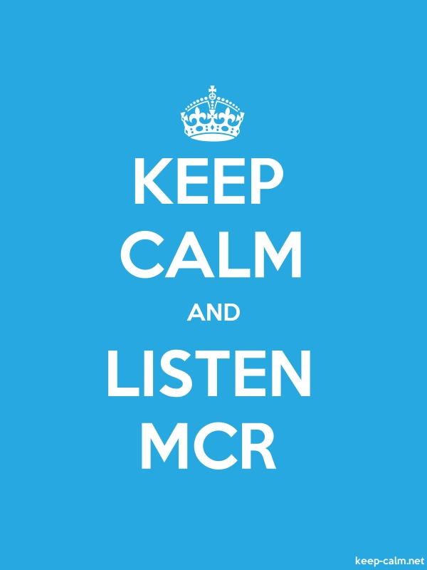 KEEP CALM AND LISTEN MCR - white/blue - Default (600x800)
