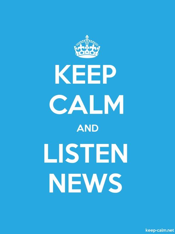 KEEP CALM AND LISTEN NEWS - white/blue - Default (600x800)