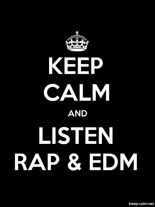 KEEP CALM AND LISTEN RAP & EDM - white/black - Default (600x800)