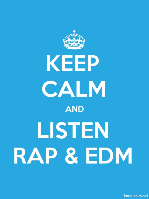 KEEP CALM AND LISTEN RAP & EDM - white/blue - Default (600x800)