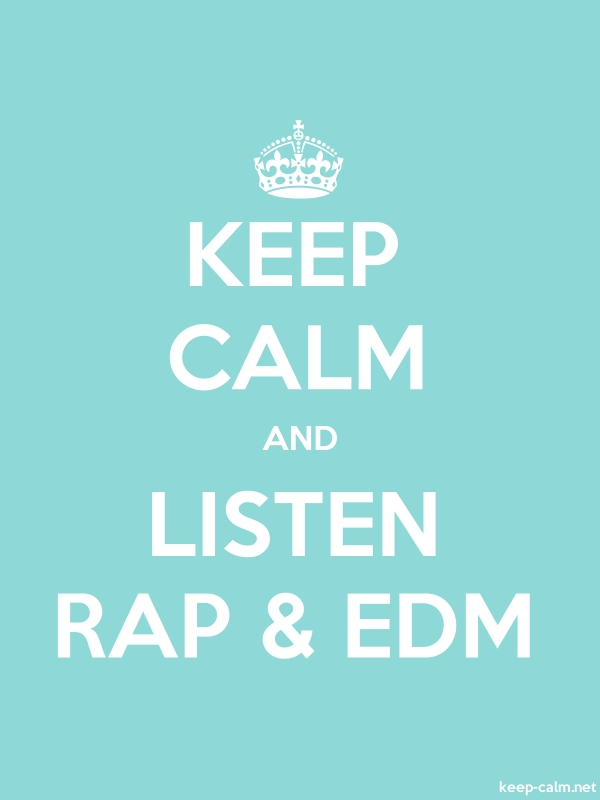 KEEP CALM AND LISTEN RAP & EDM - white/lightblue - Default (600x800)