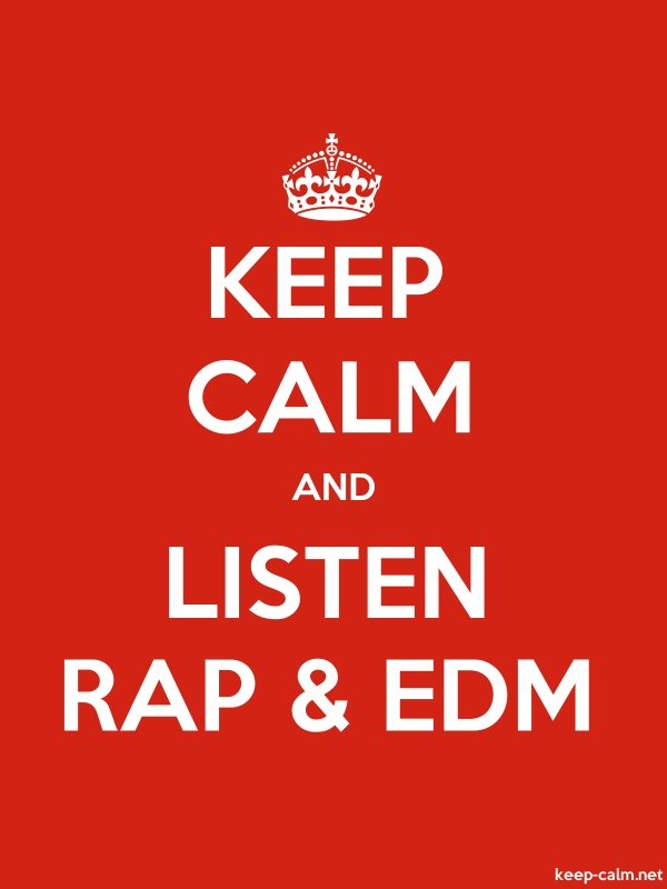 KEEP CALM AND LISTEN RAP & EDM - white/red - Default (600x800)