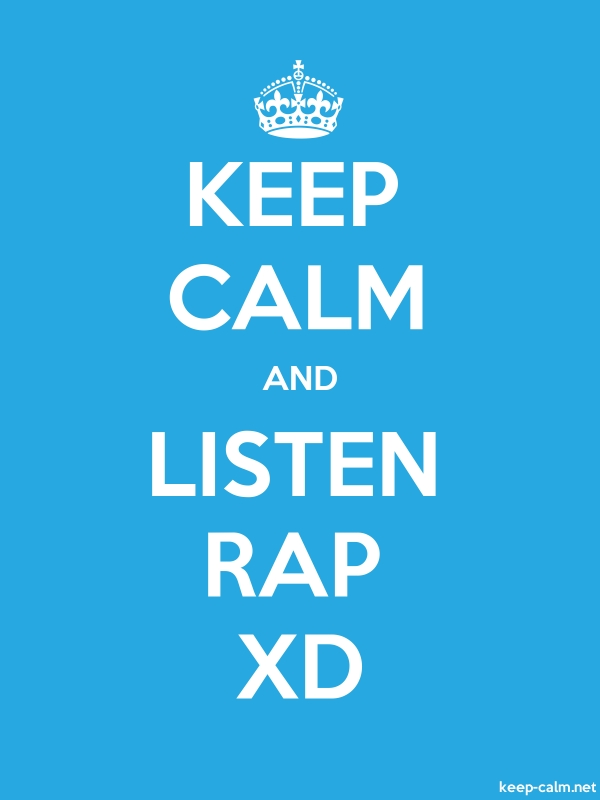 KEEP CALM AND LISTEN RAP XD - white/blue - Default (600x800)