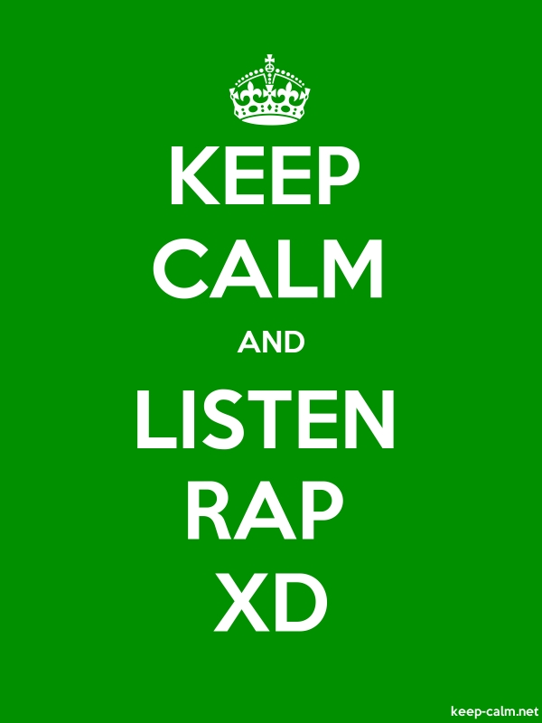 KEEP CALM AND LISTEN RAP XD - white/green - Default (600x800)