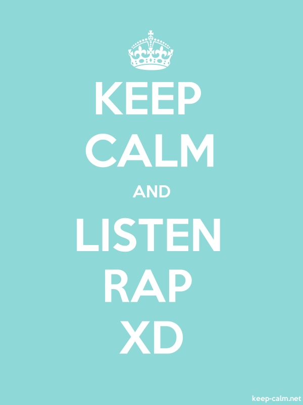 KEEP CALM AND LISTEN RAP XD - white/lightblue - Default (600x800)