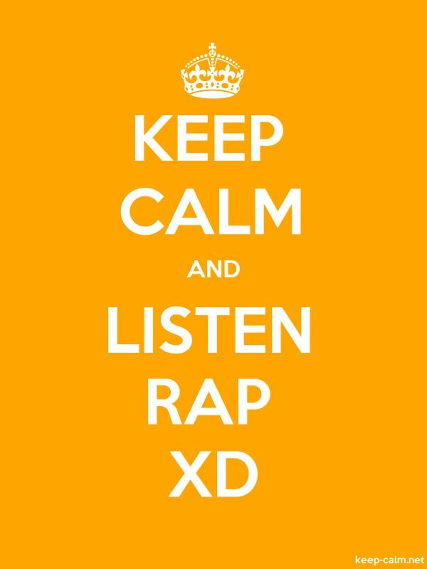KEEP CALM AND LISTEN RAP XD - white/orange - Default (600x800)