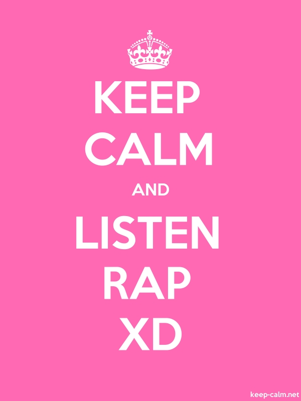 KEEP CALM AND LISTEN RAP XD - white/pink - Default (600x800)