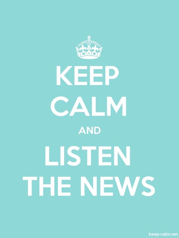 KEEP CALM AND LISTEN THE NEWS - white/lightblue - Default (600x800)