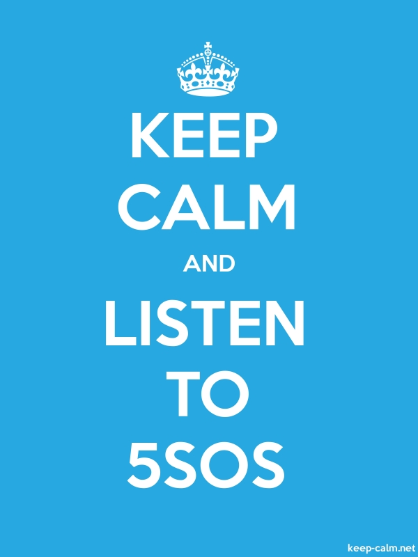 KEEP CALM AND LISTEN TO 5SOS - white/blue - Default (600x800)