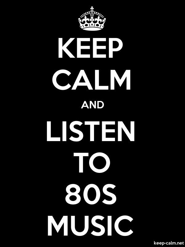 KEEP CALM AND LISTEN TO 80S MUSIC - white/black - Default (600x800)