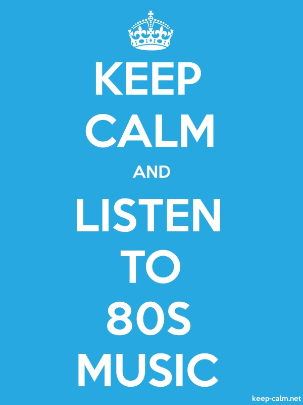 KEEP CALM AND LISTEN TO 80S MUSIC - white/blue - Default (600x800)