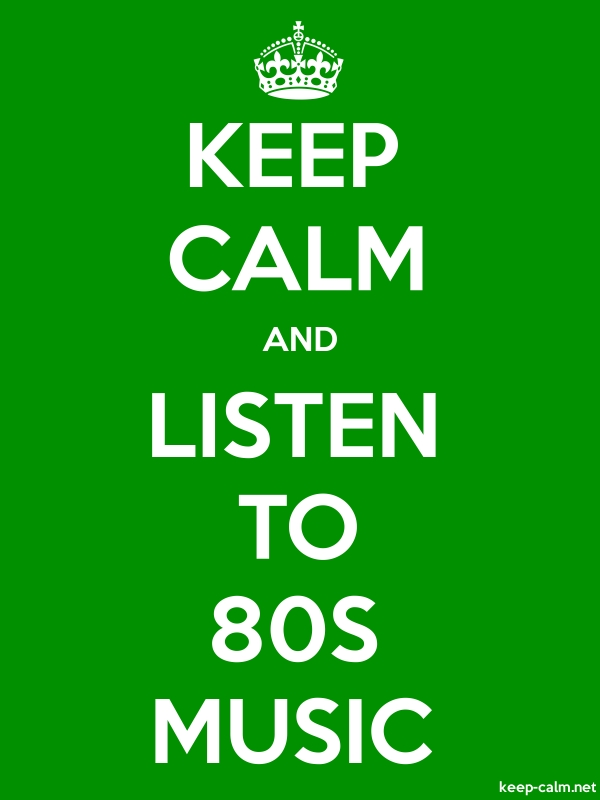 KEEP CALM AND LISTEN TO 80S MUSIC - white/green - Default (600x800)
