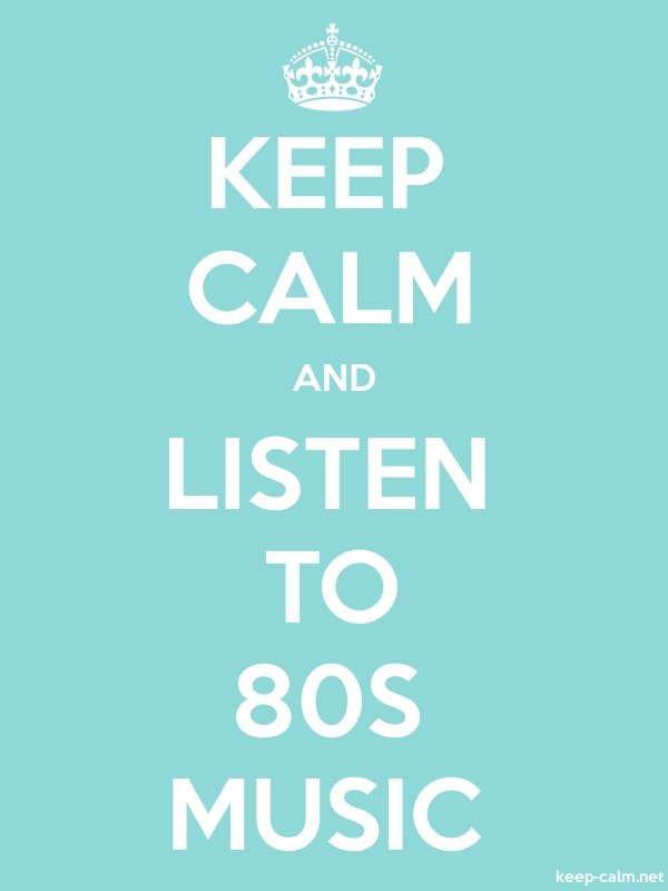 KEEP CALM AND LISTEN TO 80S MUSIC - white/lightblue - Default (600x800)