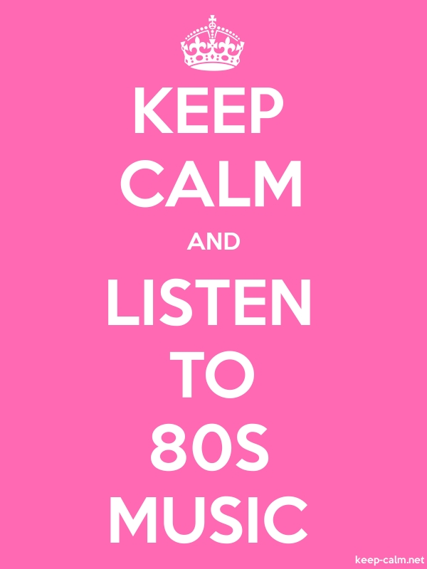 KEEP CALM AND LISTEN TO 80S MUSIC - white/pink - Default (600x800)