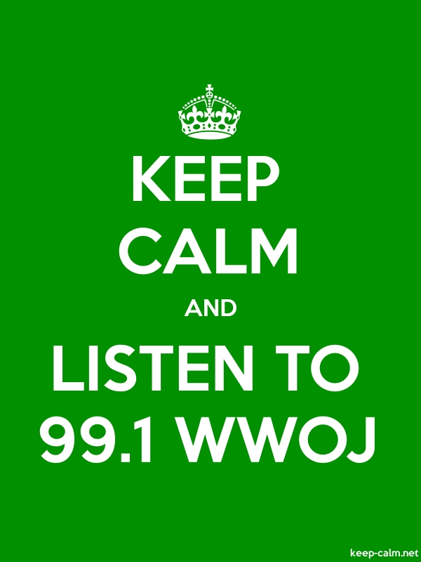 KEEP CALM AND LISTEN TO 99.1 WWOJ - white/green - Default (600x800)