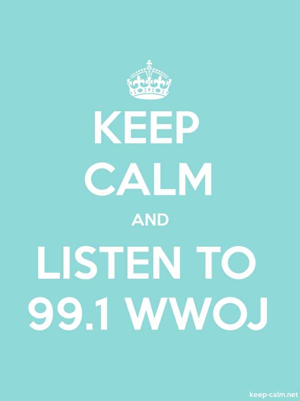 KEEP CALM AND LISTEN TO 99.1 WWOJ - white/lightblue - Default (600x800)
