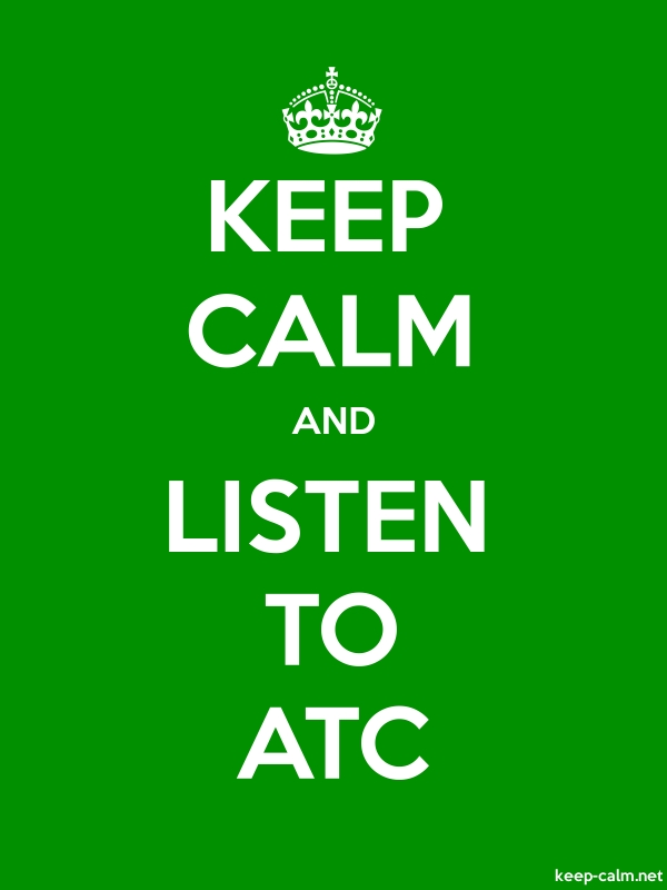 KEEP CALM AND LISTEN TO ATC - white/green - Default (600x800)