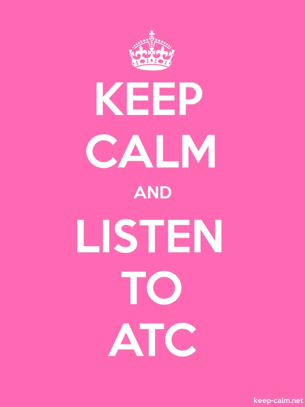 KEEP CALM AND LISTEN TO ATC - white/pink - Default (600x800)