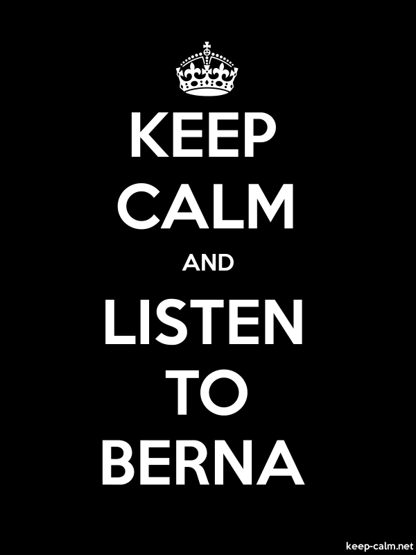 KEEP CALM AND LISTEN TO BERNA - white/black - Default (600x800)