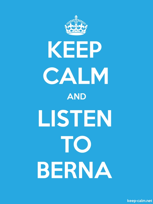 KEEP CALM AND LISTEN TO BERNA - white/blue - Default (600x800)