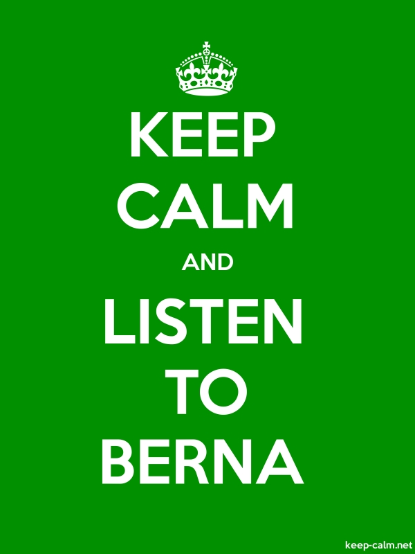 KEEP CALM AND LISTEN TO BERNA - white/green - Default (600x800)