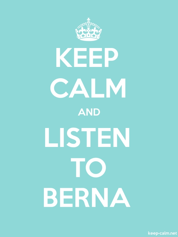 KEEP CALM AND LISTEN TO BERNA - white/lightblue - Default (600x800)