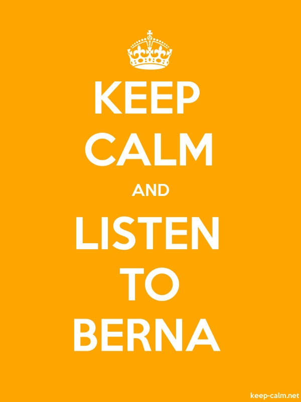 KEEP CALM AND LISTEN TO BERNA - white/orange - Default (600x800)