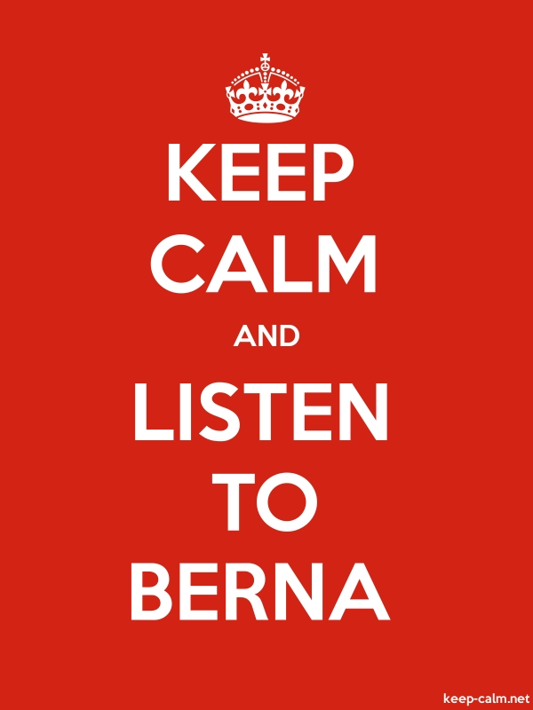 KEEP CALM AND LISTEN TO BERNA - white/red - Default (600x800)