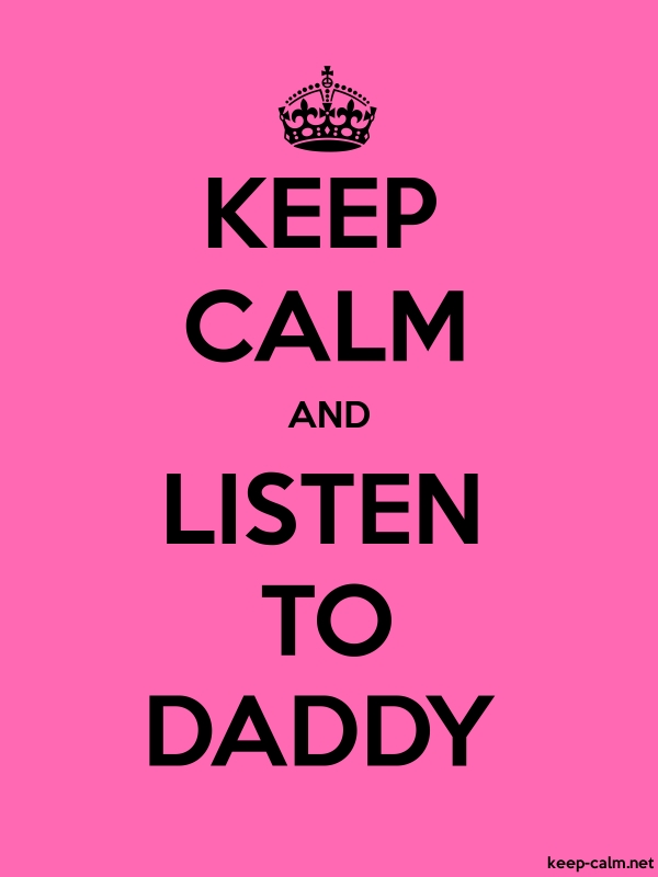 KEEP CALM AND LISTEN TO DADDY - black/pink - Default (600x800)