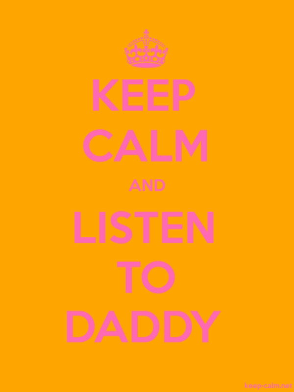 KEEP CALM AND LISTEN TO DADDY - pink/orange - Default (600x800)