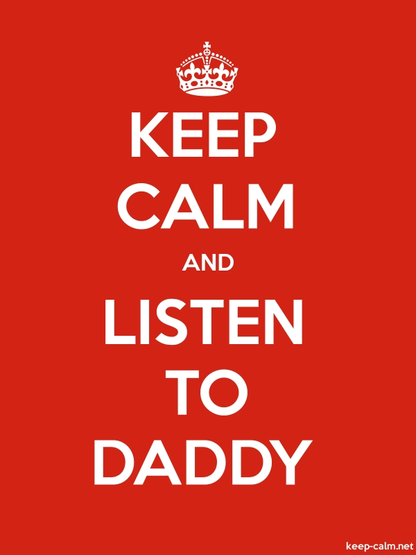 KEEP CALM AND LISTEN TO DADDY - white/red - Default (600x800)